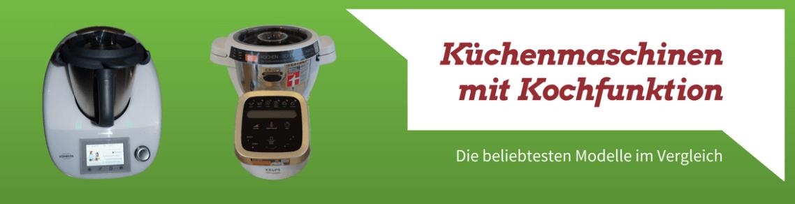 Kuchenmaschine Mit Kochfunktion Test 2018 Top 5 Im Vergleich